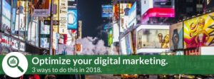 optimize your digital marketing in 2018